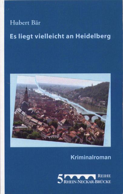 Hubert Bär: Es liegt vielleicht an Heidelberg