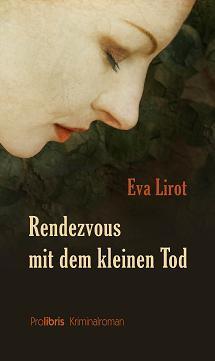 Eva Lirot: Rendezvous mit dem kleinen Tod