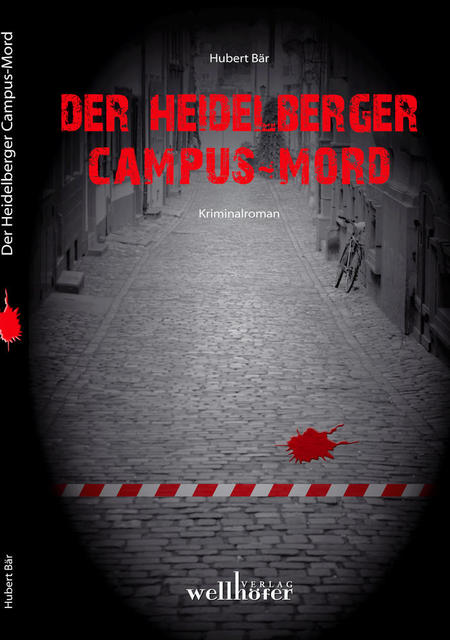 Hubert Bär: Der  Heidelberger Campus-Mord - ein Heidelberger Regionalkrimi
