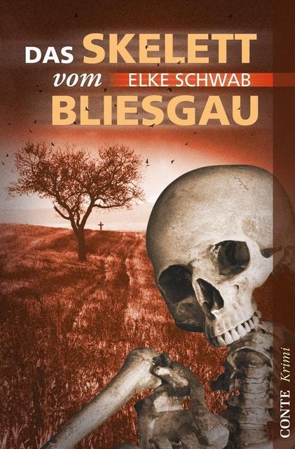 Das Skelett vom Bliesgau - Krimi von Elke Schwab